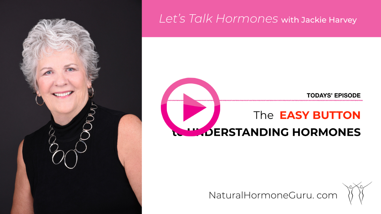 The EASY Button to Understanding Hormone Health (Video)